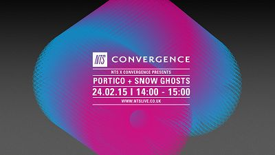 Convergence Presents: Portico and Snow Ghosts 24.02.15 Radio Episode