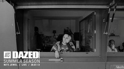 Nite Jewel - Dazed Summer Season 31.07.13 Radio Episode