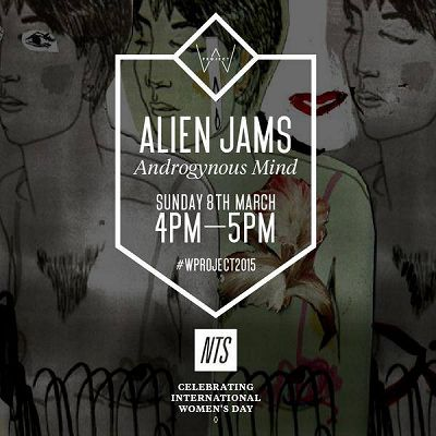 International Women's Day 2015 - Alien Jams Androgynous Mind Special 08.03.15 Radio Episode