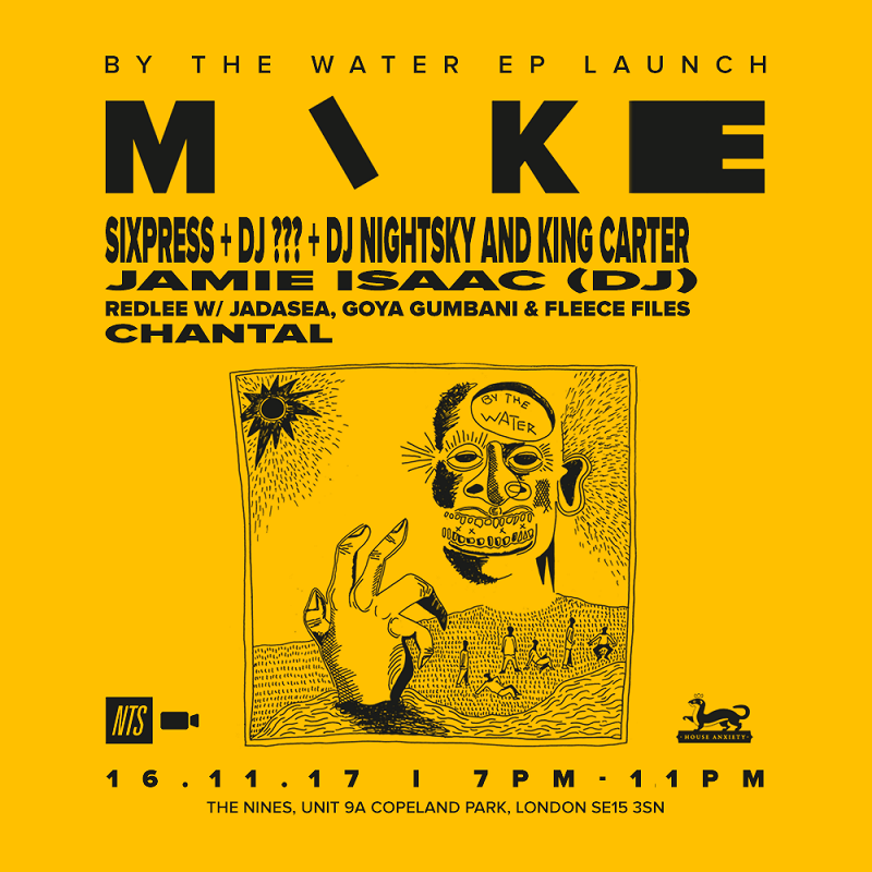 NTS Presents MIKE (By The Water EP Launch) events Image