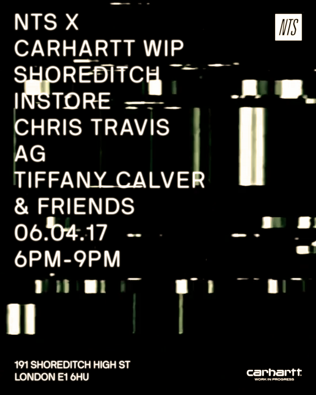 NTS x Carhartt WIP: Chris Travis, A.G., Tiffany Calver & friends events Image