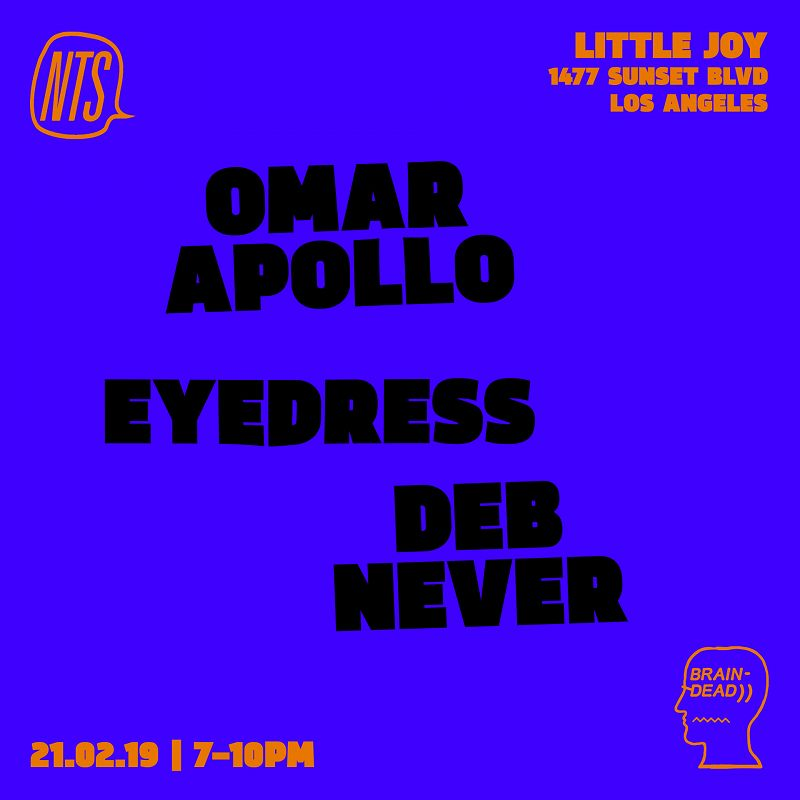 NTS x Braindead: Omar Apollo, Eyedress & Deb Never events Image