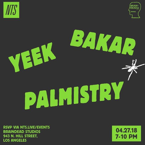 NTS x Braindead: Yeek, Bakar & Palmistry events Image